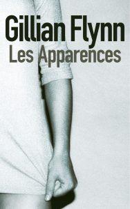 Gillian Flynn les Apparences comment faire bon résumé de livre